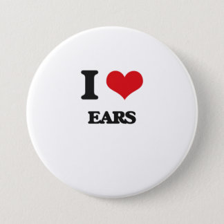 I love EARS 3 Inch Round Button