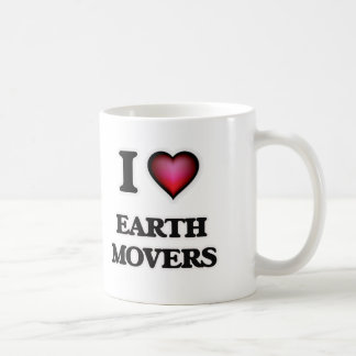 I love EARTH MOVERS Coffee Mug