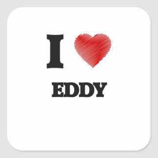 I love EDDY Square Sticker