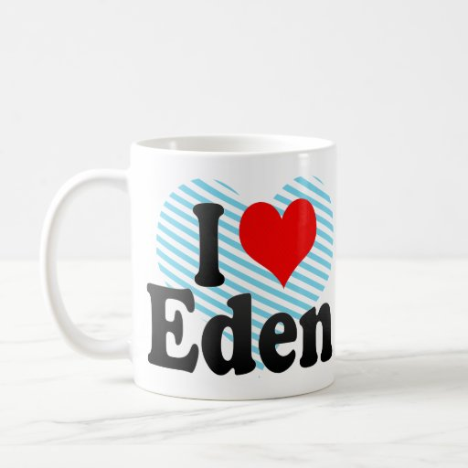 I love Eden Coffee Mug