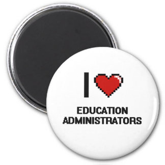 I love Education Administrators 2 Inch Round Magnet