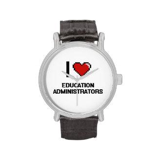 I love Education Administrators Watch