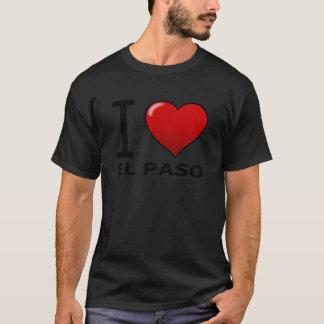 I LOVE EL PASO,TX - TEXAS T-Shirt