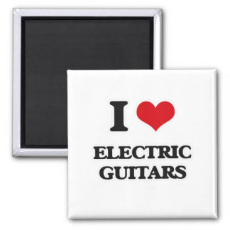 I Love Electric Guitars Magnet