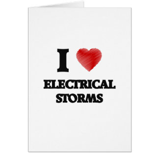 I love ELECTRICAL STORMS Card