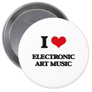 I Love ELECTRONIC ART MUSIC Buttons