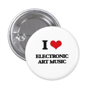 I Love ELECTRONIC ART MUSIC Pins