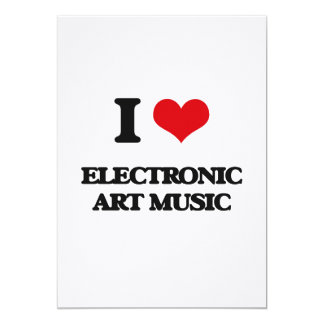 I Love ELECTRONIC ART MUSIC Custom Invitations