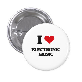 I Love ELECTRONIC MUSIC Pins
