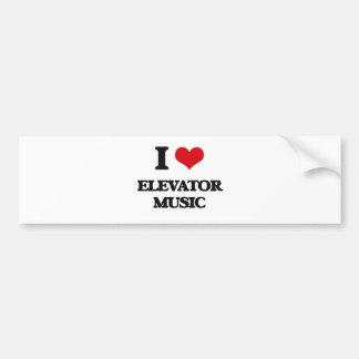 I love Elevator Music Car Bumper Sticker