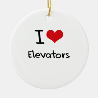 I love Elevators Ceramic Ornament