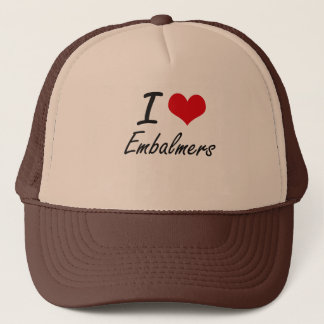 I love Embalmers Trucker Hat