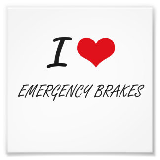 I love EMERGENCY BRAKES Photograph