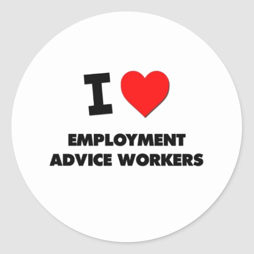 I Love Employment Advice Workers Round Stickers