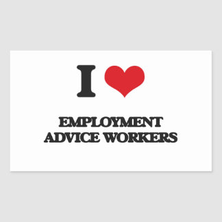I love Employment Advice Workers Rectangle Stickers