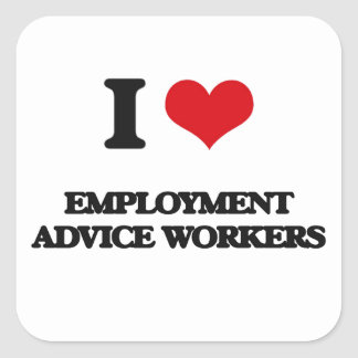 I love Employment Advice Workers Square Stickers