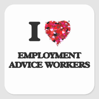 I love Employment Advice Workers Square Sticker
