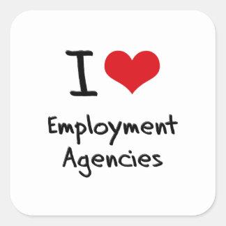 I love Employment Agencies Square Sticker
