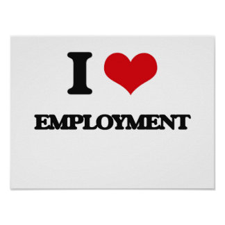 I love EMPLOYMENT Poster