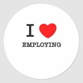I love Employment Round Stickers