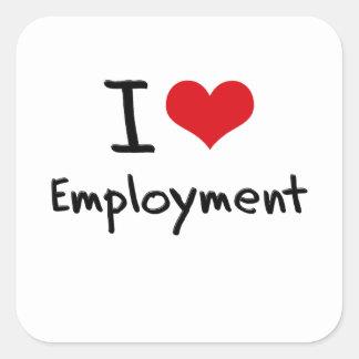 I love Employment Stickers