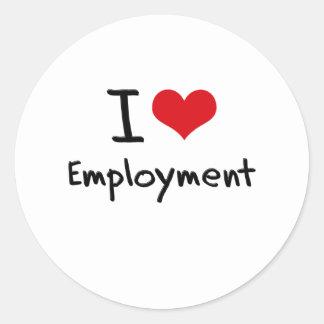 I love Employment Round Sticker