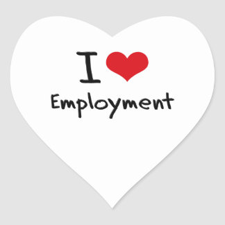 I love Employment Heart Stickers