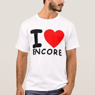 I Love ENCORE T-Shirt.png T-Shirt
