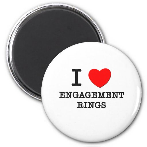 I Love Engagement Rings Refrigerator Magnet