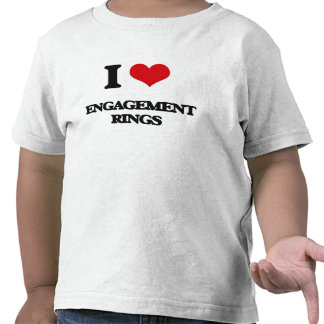 I love ENGAGEMENT RINGS Tee Shirts
