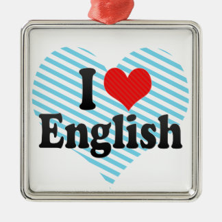 I Love English Metal Ornament
