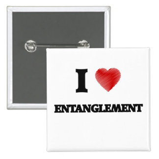 I love ENTANGLEMENT 2 Inch Square Button