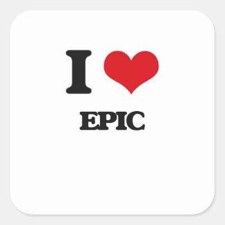I love EPIC Square Sticker