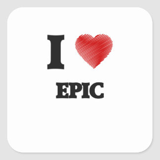 I love EPIC Square Sticker