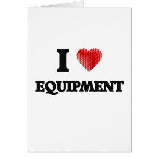 I love EQUIPMENT Greeting Card