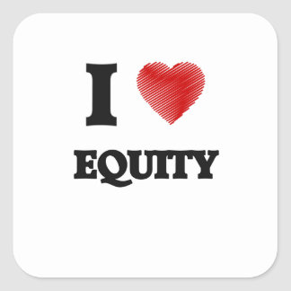 I love EQUITY Square Sticker