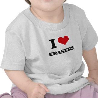 I love ERASERS T Shirts