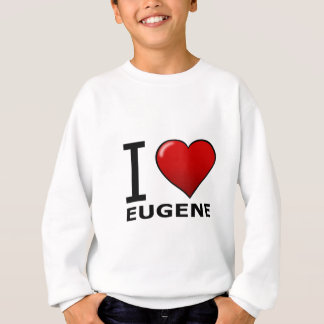 I LOVE EUGENE,OR - OREGON SWEATSHIRT