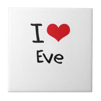 I love Eve Ceramic Tile