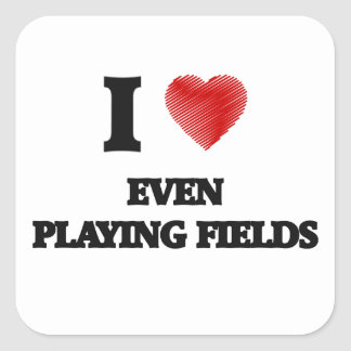 I love Even Playing Fields Square Sticker
