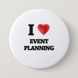 I love EVENT PLANNING 3 Inch Round Button
