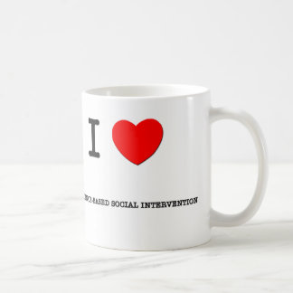I Love EVIDENCE-BASED SOCIAL INTERVENTION Coffee Mug