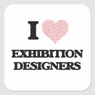 I love Exhibition Designers (Heart made from words Square Sticker