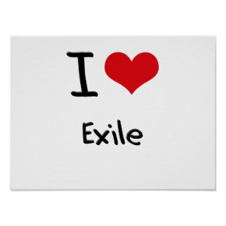 I love Exile Poster