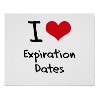 I love Expiration Dates Posters