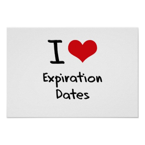 I love Expiration Dates Poster