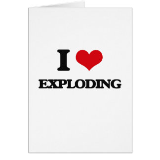 I love EXPLODING Greeting Card
