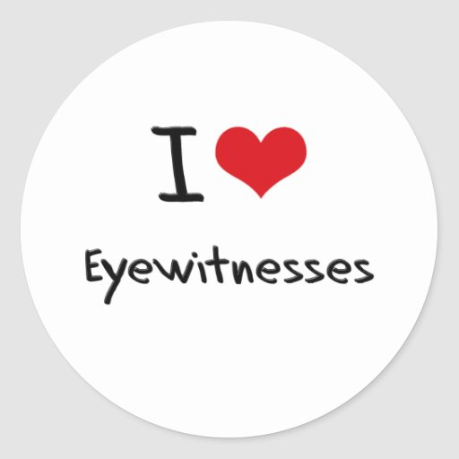 I love Eyewitnesses Sticker