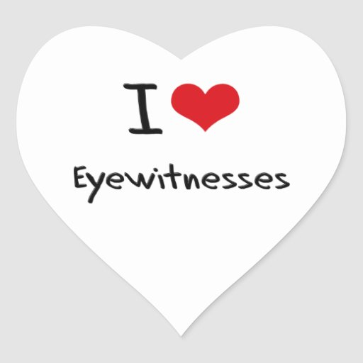 I love Eyewitnesses Stickers