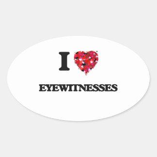 I love Eyewitnesses Oval Sticker
